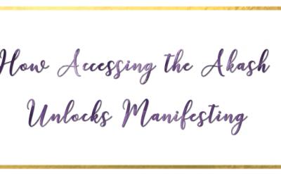 How Accessing the Akash Unlocks Manifesting